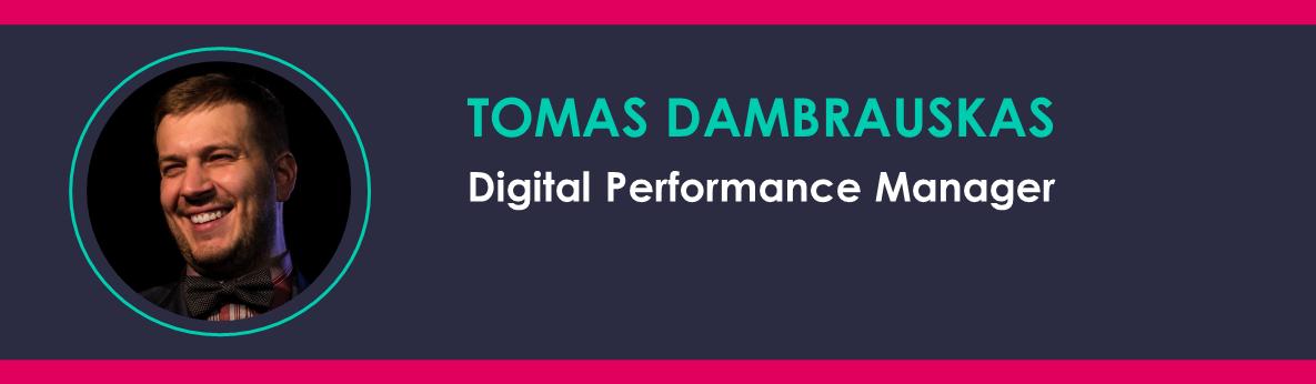 Author Tomas Dambrauskas - Digital Performance Manager